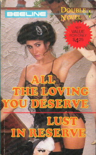 ALL THE LOVING YOU DESERVE / LUST IN RESERVE