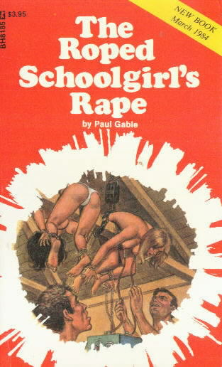 THE ROPED SCHOOLGIRL'S RAPE by Paul Gable