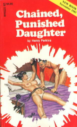 CHAINED, PUNISHED DAUGHTER by Henry Perkins