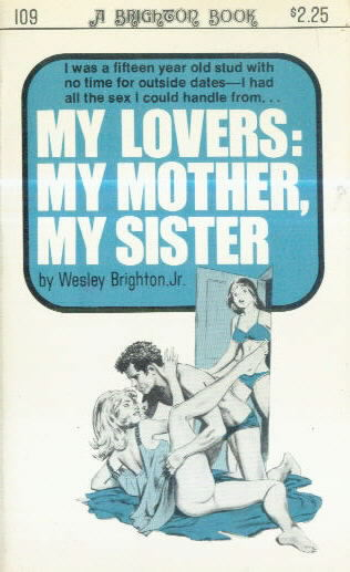 MY LOVERS: MY MOTHER, MY SISTER by Wesley Brighton, Jr.
