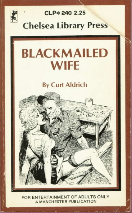 BLACKMAILED WIFE by Curt Aldrich
