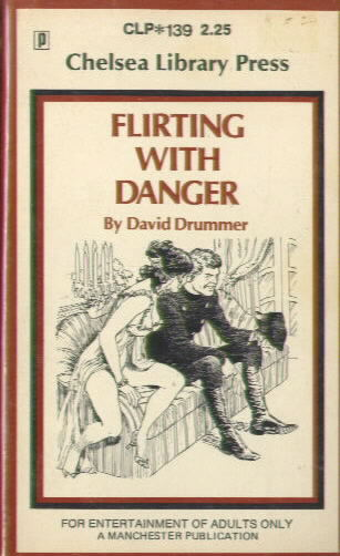 FLIRTING WITH DANGER by David Drummer