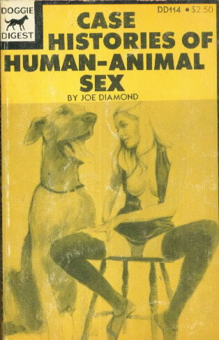 CASE HISTORIES OF HUMAN-ANIMAL SEX by Joe Diamond