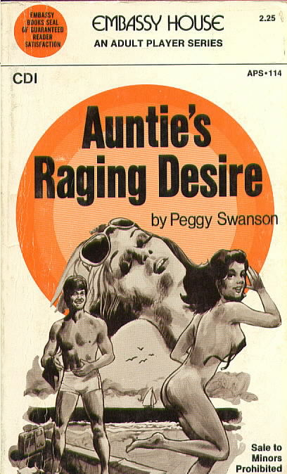 AUNTIE'S RAGING DESIRE by Peggy Swanson