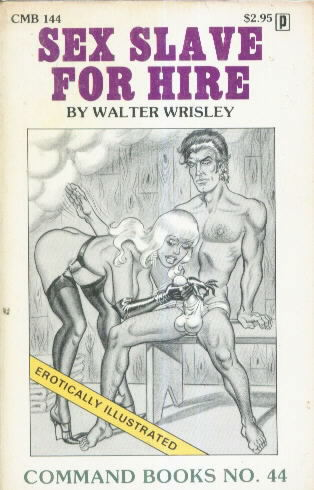 SEX SLAVE FOR HIRE by Walter Wrisley