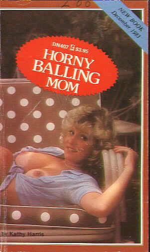 HORNY BALLING MOM by Kathy Harris