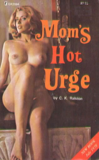 MOM'S HOT URGE by C.K. Ralston