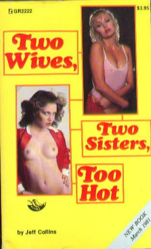 TWO WIVES, TWO SISTERS, TOO HOT by Jeff Collins