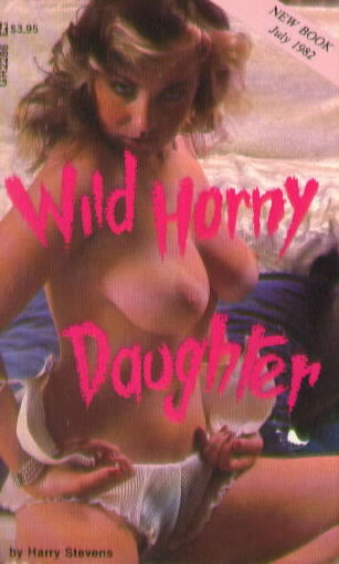 WILD HORNY DAUGHTER by Henry Stevens