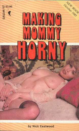 MAKING MOMMY HORNY by Nick Eastwood
