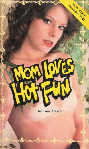 MOM LOVES HOT FUN Tom Allison