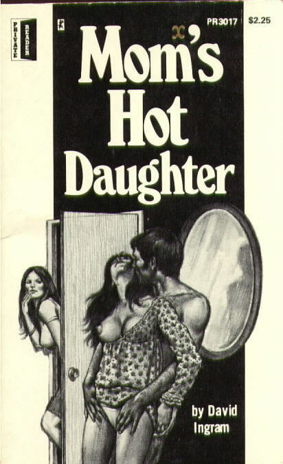 MOM'S HOT DAUGHTER by David Ingram