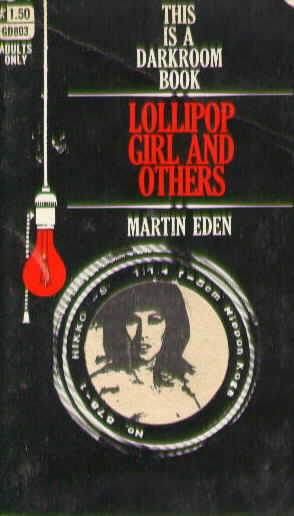 LOLLIPOP GIRL AND OTHERS by Martin Eden