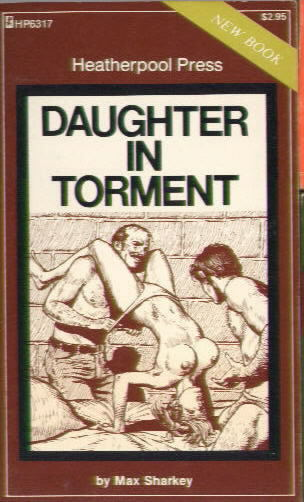HP 6317 DAUGHTER IN TORMENT by Max Sharkey