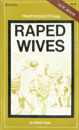 RAPED WIVES by David Crane