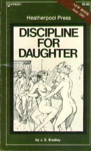 DISCIPLINE FOR DAUGHTER by J.S. Bradley