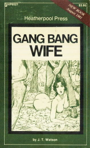 GANG BANG WIFE by JT Watson