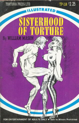 SISTERHOOD OF TORTURE by William Mason