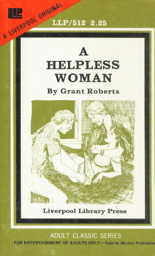 A HELPLESS WOMAN by Grant Roberts
