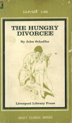THE HUNGRY DIVORCEE by John Schaffer
