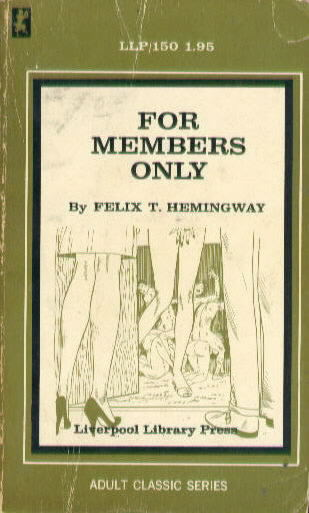 FOR MEMBERS ONLY BY Felix T. Hemingway