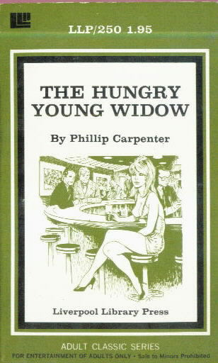 THE HUNGRY YOUNG WIDOW by Phillip Carpenter