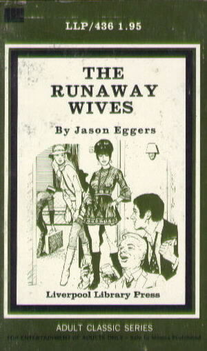 THE RUNAWAY WIVES by Jason Eggers