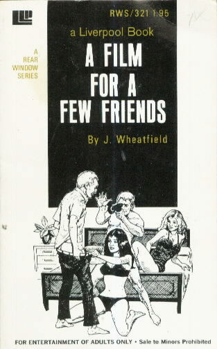 A FILM FOR A FEW FRIENDS by J. Wheatfield