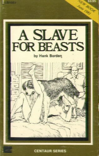 A SLAVE FOR BEASTS by Hank Borden