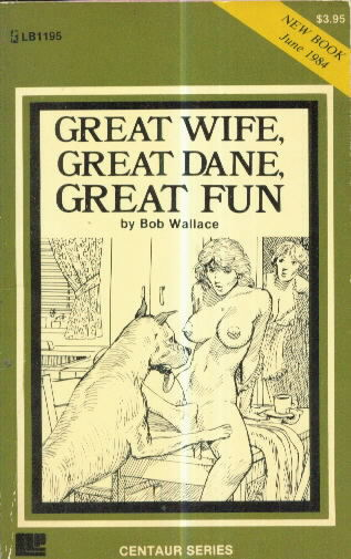 GREATWIFE, GREAT DANE, GREAT FUN by Bob Wallace
