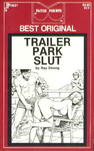 TRAILER PARK SLUT by Ray Strong