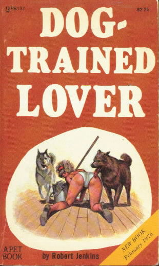DOG-TRAINED LOVER by Robert Jenkins