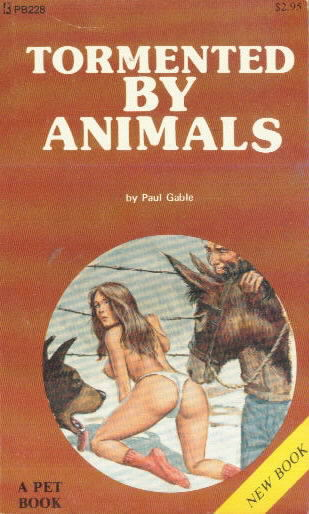 TORMENTED BY ANIMALS by Paul Gable