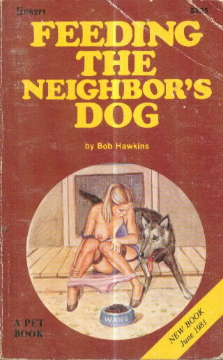 FEEDING THE NEIGHBOR'S DOG by Bob Hawkins