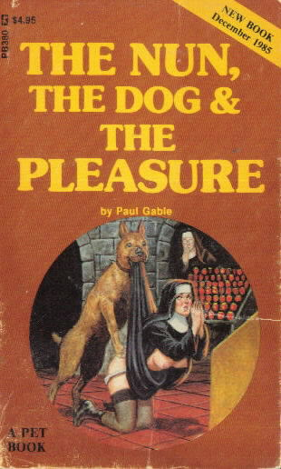 THE NUN, THE DOG & THE PLEASURE by Paul Gable