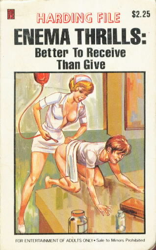ENEMA THRILLS: Better to Receive than Give