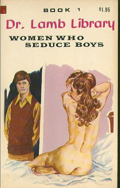 WOMEN WHO SEDUCE BOYS by Dr. Willis Lamb