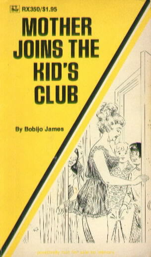 MOTHER JOINS THE KID'S CLUB by Bobijo James