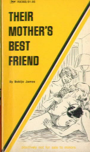 THEIR MOTHER'S BEST FRIEND by Bobijo James