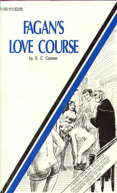 FAGAN'S LOVE COURSE by S.C. Carewe