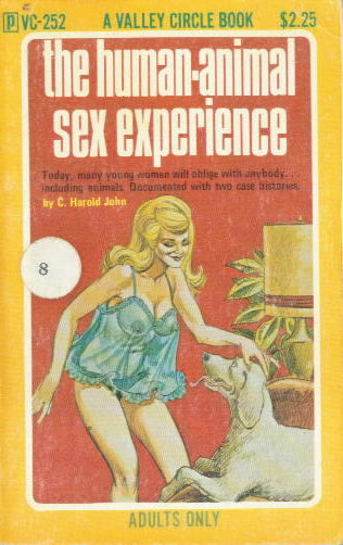 THE HUMAN-ANIMAL SEX EXPERIENCE by Harold C. John