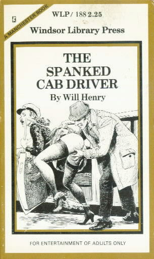 THE SPANKED CAB DRIVER Will Henry