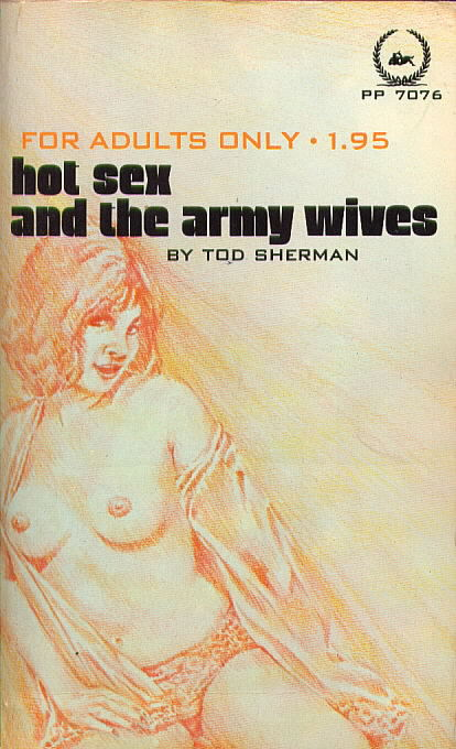 HOT SEX AND THE ARMY WIVES by Tod Sherman